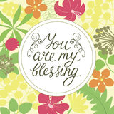 Hand lettering You are my blessing on floral backgpop. Biblical background. Christian poster. Card. Romantic Stock Photo