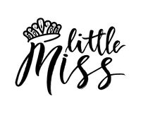 Hand lettring of phrase little miss with diadem. Inscription to print on babies clothes, nursery decorations bags, posters, invitations, cards, pillows, etc stock illustration