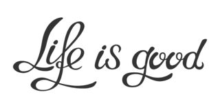 Hand made lettering phrase Life is good royalty free illustration
