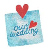 Hand paint watercolor blue sticker with red heart and Our weddin. G lettering. Watercolor for cards, invitations, DIY projects, web sites Stock Image