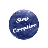 Hand painted watercolor space texture with stay creative text Stock Photography
