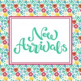 Hand sketched New Arrivals text floral background. Hand sketched New Arrivals text as online shop logotype, badge and icon. Hand drawn banner, card, invitation Stock Images