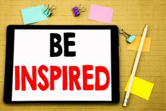 Hand writing text caption inspiration showing Be Inspired. Business concept for Inspiration and Motivation Written on tablet lapto. Hand writing text caption Royalty Free Stock Photos