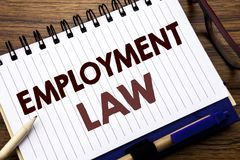 Hand writing text caption inspiration showing Employment Law. Business concept for Employee Legal Justice Written on notebook note. Hand writing text caption Royalty Free Stock Photo