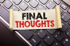Hand writing text caption inspiration showing Final Thoughts. Business concept for Conclusion Summary Text written on sticky note. Paper on dark keyboard Stock Photos