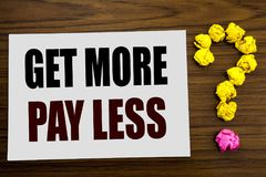 Hand writing text caption inspiration showing Get More Pay Less. Business concept for Budget Slogan Concept written on white note. Hand writing text caption Stock Photos