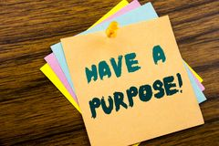 Hand writing text caption inspiration showing Have A Purpose. Business concept for Dreams Choose Vision written on sticky note pap Stock Photos