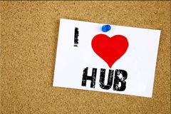 Hand writing text caption inspiration showing I Love HUB concept meaning HUB Advertisement Loving written on sticky note, reminder. Isolated background with Royalty Free Stock Photos