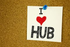 Hand writing text caption inspiration showing I Love HUB concept meaning HUB Advertisement Loving written on sticky note, reminder. Isolated background with Royalty Free Stock Photography