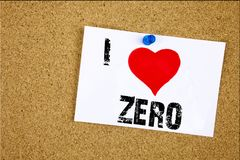 Hand writing text caption inspiration showing I Love Zero concept meaning Zero Zeros Nought Tolerance Loving written on sticky not. E, reminder  background with Royalty Free Stock Photos