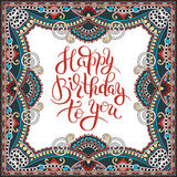 Hand written lettering Happy Birthday to you on ethnic floral pa Royalty Free Stock Photography