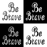 Hand written retro lettering Be brave Royalty Free Stock Photo