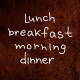 Hand written words. Lunch, breakfast, morning, Royalty Free Stock Photography