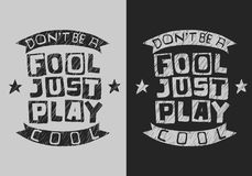Handdrawn Artistic Typographic Motivational Tee Print Custom Type Design. Dont Be A Fool Just Play Cool. Sketchy. Scribble Brush Strokes Style. Vector Graphic vector illustration
