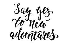 Handdrawn Beschriftung einer Phrase sagen ja zu den neuen Abenteuern stock abbildung