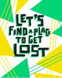 Let`s find a place to get lost. Handdrawn conceptual illustration on the background made of triangles. Let`s find a place to get lost Royalty Free Stock Image