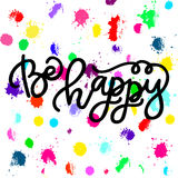 Handdrawn with ink quote: Be happy - typography poster, lettering. Stock Image