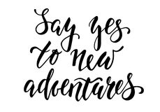 Handdrawn lettering of a phrase Say yes to new adventures Royalty Free Stock Image