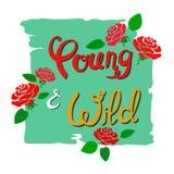 Handgeschriebener Slogan jung und wild auf einem grünen heftigen Segeltuch mit stilisierten Rosen und Blättern vektor abbildung