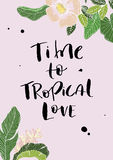 Handletterin phrase time to tropical love. On pink background with banana leaves and blooming plants Stock Photos
