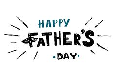 Handlettering Happy Father`s Day. Vector illustration on white background. stock illustration
