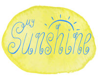 Handmade lettering  illustration My Sunshine in blue on yellow watercolor background. My Sunshine hand-drawn inscription in calligraphy style. Handmade lettering Royalty Free Stock Photo