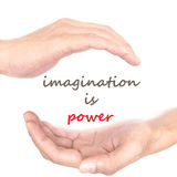 Hands concept - imagination is power. Hands concept for 'imagination is power'. Quote is between right and left hand Royalty Free Stock Photo