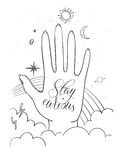 Hands, palm with sacred and science symbols. Stay curious lettering. Hand drawn vector illustration Royalty Free Stock Photo