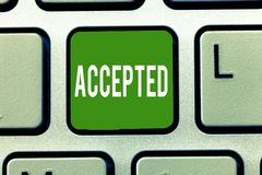 Handschriftstext angenommen Konzeptbedeutung sind damit einverstanden, etwas Zustimmungs-Erlaubnis-Bestätigung zu tun oder zu geb stockbilder