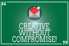 Handschriftstext kreativ ohne Kompromiss Konzept, das ein Maß Goodwill und kleine Originalität offenen Umschlags bedeutet stock abbildung