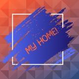Handschriftstext mein Haus Konzeptbedeutungsplatz, den Sie bequem glauben können, Leben kochend und in blauer Tone Paint schlafen stock abbildung