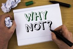 Handschriftstext warum nicht Frage Konzeptbedeutung geben mich, den ein Grund für das Handeln nicht etwas nicht kein Konzept zu I lizenzfreie stockfotos