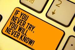 Handschriftstextschreiben, wenn Sie nie versuchen, wissen Sie nie Konzeptbedeutung Inspiration, zum des neuen Sache Tastatur-Oran stockfotografie