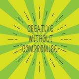 Handschrifttekst Creatief zonder Compromis Het concept die een maatregel van goodwill en weinig originaliteit betekenen richt dun royalty-vrije stock afbeelding