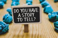 Handschrifttekst het schrijven u heeft een Verhaal om vraag te vertellen Concept die Storytelling-de zwarte van de de Ervaringent royalty-vrije stock afbeelding