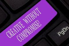 Handschrifttekst schrijven Creatief zonder Compromis Concept die een maatregel van goodwill en weinig originaliteit betekenen stock afbeelding