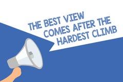 Handskrifttext den bästa sikten kommer efter den mest hårda klättringen Begreppsbetydelsen som når drömmar, tar försöksmegafonhög stock illustrationer