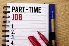 Handskrifttext som skriver deltids- jobb Skiftar menande arbete för begreppet några timmar per begränsat tillfälligt arbete för d Arkivfoto