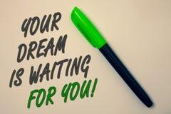 Handskrifttext som skriver din dröm, väntar på dig Messag för idéer för plan för längtan för mål för avsikt för menande mål för b Royaltyfria Bilder