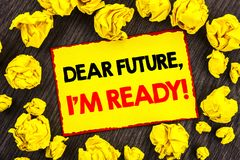 Handwriting Announcement text  Dear Future, I Am Ready. Conceptual photo Inspirational Motivational Plan Achievement Confidence wr. Itten Yellow Stikcy Note Stock Photography