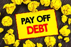 Handwriting Announcement text  Pay Off Debt. Conceptual photo Reminder To Paying Owed Financial Credit Loan Bills written on Yello. Handwriting Announcement text Stock Photography