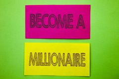 Handwriting Announcement text showing Become A Millionaire. Conceptual photo Ambition To Become Wealthy Earn Fortune Fortunate wri. Tten sticky note paper the Stock Images