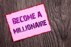 Handwriting Announcement text showing Become A Millionaire. Conceptual photo Ambition To Become Wealthy Earn Fortune Fortunate wri. Tten Pink Sticky Note Paper Stock Image