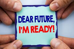 Handwriting Announcement text showing Dear Future, I Am Ready. Business photo showcasing Inspirational Motivational Plan Achieveme. Nt Confidence written Sticky Royalty Free Stock Image