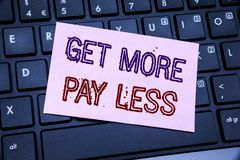 Handwriting Announcement text showing Get More Pay Less. Business concept for Budget Slogan Concept written on sticky note paper o. N black keyboard background Stock Photography