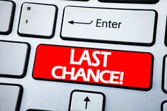Handwriting Announcement text showing Last Chance. Business concept for Deadline Time Ending written on red key on the keybord ba. Handwriting Announcement text royalty free stock photos
