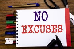 Handwriting Announcement text showing No Excuses. Business concept for Stop Ban for Excuse Written on notebook, wooden background. Office equipment like pens Stock Images