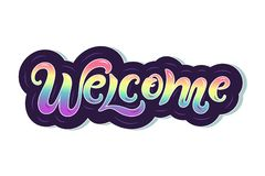 Handwriting lettering Welcome  illustration. Welcome for logo, greeting card, badge, banner, invitation, tag, hippie concept vector illustration