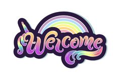 Handwriting lettering Welcome with unicon horn and rainbow. Welcome for logo, baby birthday, greeting card, unicorn party, badge, stock illustration