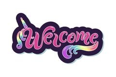 Handwriting lettering Welcome with unicon horn. Welcome for logo, baby birthday, greeting card, unicorn party, badge, baby shower vector illustration